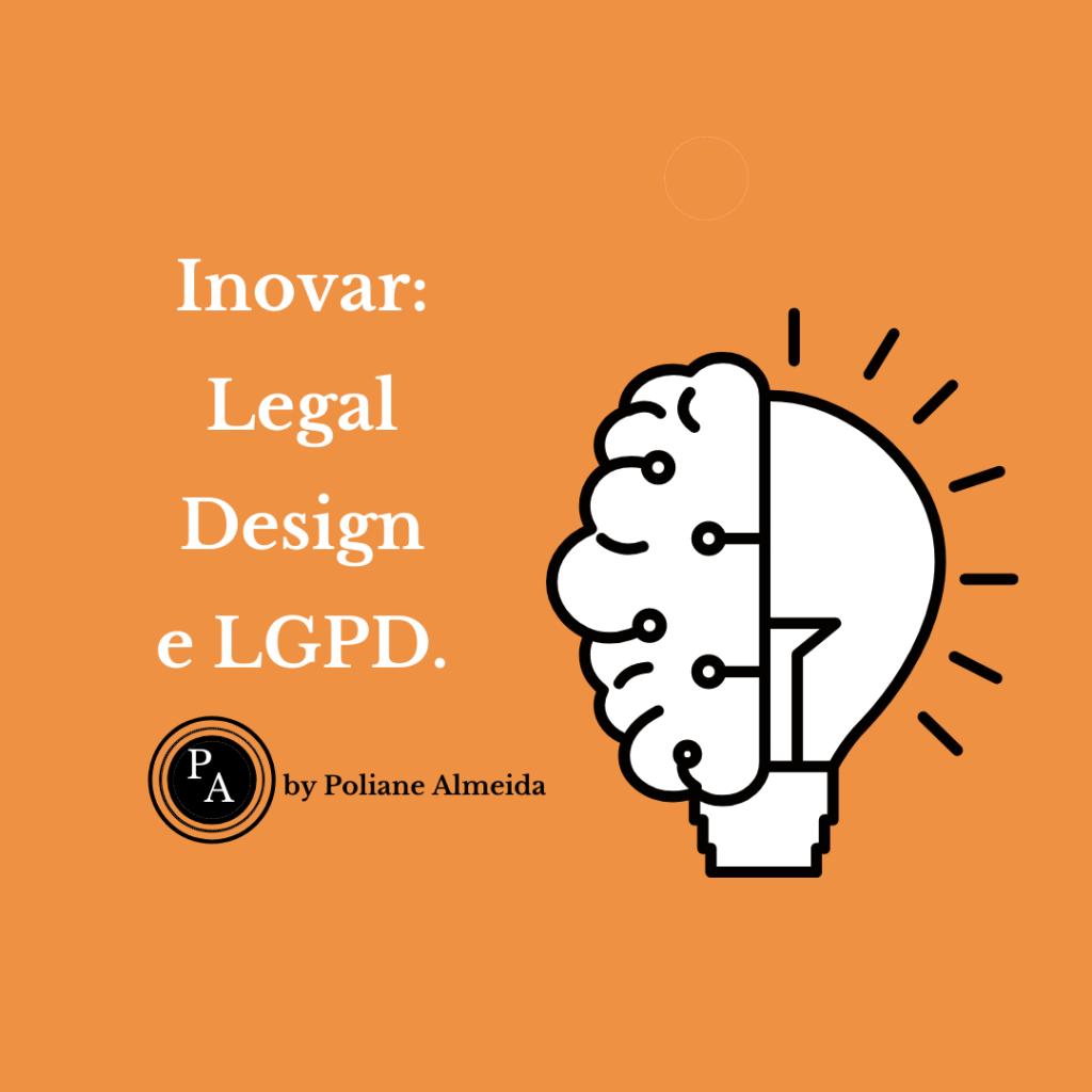 Inovar na implementação à LGPD através do Legal Design